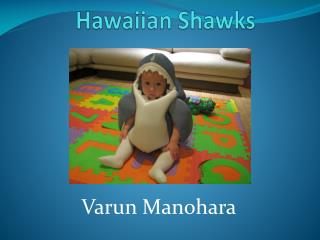 Hawaiian Shawks