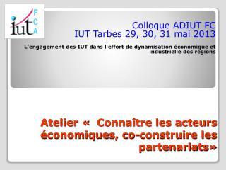 Atelier « Connaître les acteurs économiques, co-construire les partenariats»