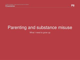 Parenting and substance misuse