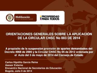 ORIENTACIONES GENERALES SOBRE LA APLICACIÓN DE LA CIRCULAR CNSC No 003 DE 2014