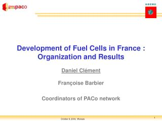 Development of  Fuel  C ell s  in France : Organization and Results Daniel Cl�ment