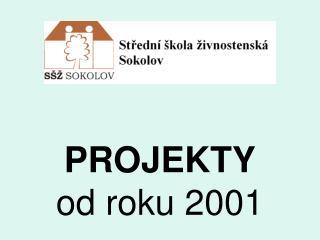 PROJEKTY  od roku 2001