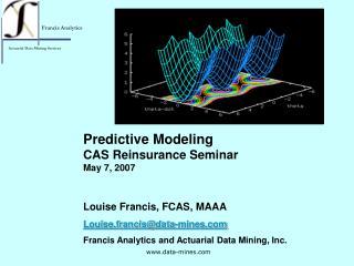 Predictive Modeling  CAS Reinsurance Seminar May 7, 2007