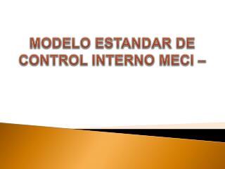 MODELO ESTANDAR DE CONTROL INTERNO MECI –