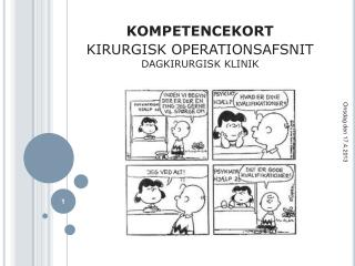 KOMPETENCEKORT    KIRURGISK OPERATIONSAFSNIT DAGKIRURGISK KLINIK