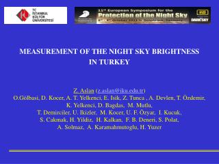 MEASUREMENT OF THE NIGHT SKY BRIGHTNESS  IN TURKEY