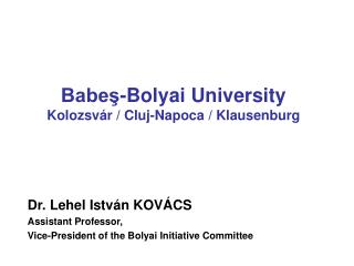 Babeş-Bolyai  University Kolozsvár / Cluj-Napoca / Klausenburg