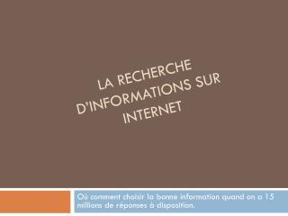 LA RECHERCHE D�INFORMATIONS SUR internet