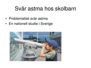 Svår astma hos skolbarn