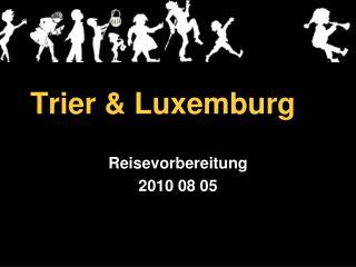 Trier & Luxemburg