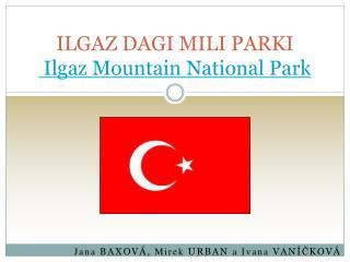 ILGAZ DAGI MILI PARKI Ilgaz Mountain National Park