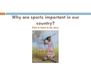 Why are sports important in our country? Click to listen to the story.