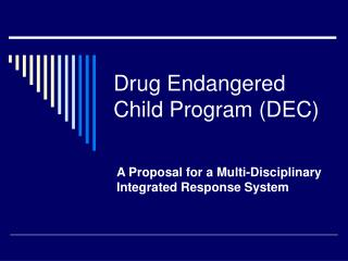 Drug Endangered Child Program (DEC)