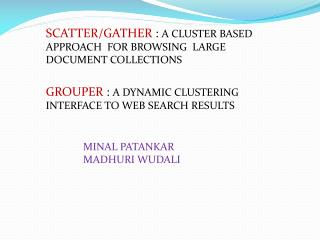 SCATTER/GATHER  :  A CLUSTER BASED APPROACH  FOR BROWSING  LARGE DOCUMENT COLLECTIONS