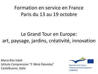 Formation  en service en France Paris du  13  au  19  octobre Le  Grand  Tour en  Europe :