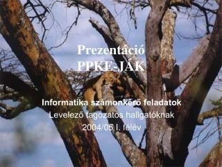 Prezentáció PPKE-JÁK