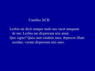 Catullus XCII