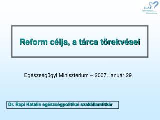 Reform célja, a tárca törekvései