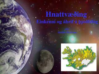 Hnattvæðing  Einkenni og áhrif á þjóðfélög eftir Stefán Ólafsson