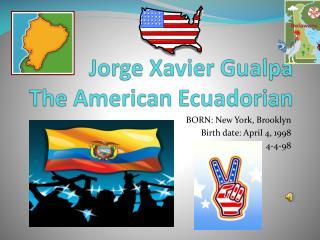 Jorge Xavier Gualpa The American Ecuadorian