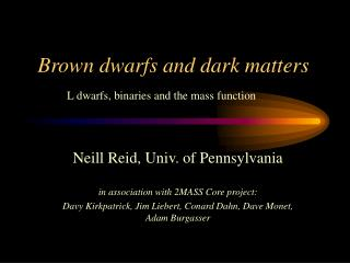 Brown dwarfs and dark matters
