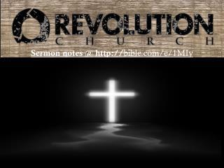 Sermon notes @ http :// bible/e/1MIy