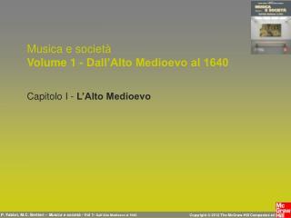 Musica e società Volume 1 - Dall'Alto Medioevo al 1640 Capitolo I -  L'Alto Medioevo