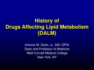 History of  Drugs Affecting Lipid Metabolism (DALM)