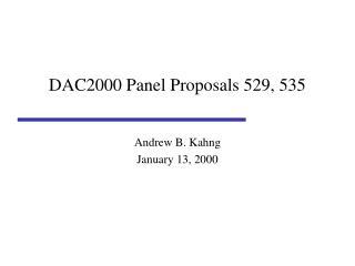 DAC2000 Panel Proposals 529, 535
