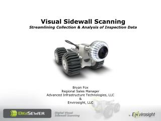 Visual Sidewall Scanning Streamlining Collection & Analysis of Inspection Data