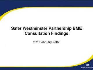 Safer Westminster Partnership BME Consultation Findings