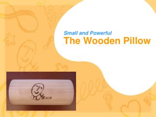 The Wooden Pillow