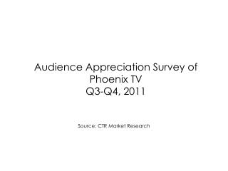 Audience Appreciation Survey of Phoenix TV Q3-Q4, 2011