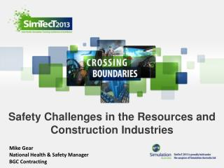 Safety Challenges in the Resources and Construction Industries