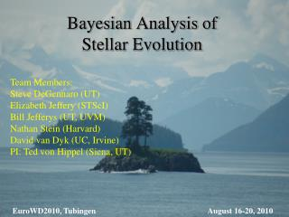 Bayesian Analysis of  Stellar Evolution