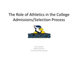 The Role of Athletics in the College Admissions/Selection Process