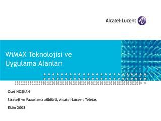 WiMAX  Teknolojisi ve  Uygulama Alanları