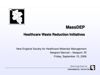 MassDEP Healthcare Waste Reduction Initiatives