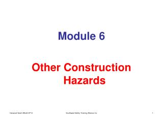 Module 6  Other Construction Hazards