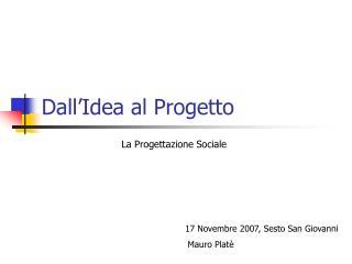 Dall'Idea al Progetto
