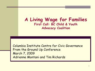 A Living Wage for Families First Call: BC Child & Youth  Advocacy Coalition