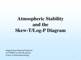Atmospheric Stability and the  Skew-T/Log-P Diagram