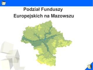 Podział Funduszy   Europejskich na Mazowszu