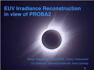 EUV Irradiance Reconstruction  in view of PROBA2