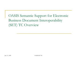 OASIS Semantic Support for Electronic Business Document Interoperability (SET) TC Overview