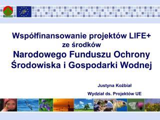 Justyna Koźbiał Wydział ds. Projektów UE