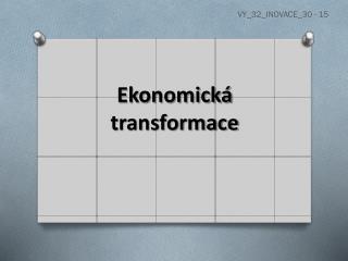 Ekonomick� transformace