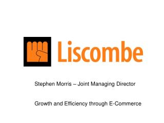 Stephen Morris – Joint Managing Director Growth and Efficiency through E-Commerce