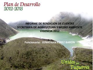 INFORME  DE RENDICION DE CUENTAS SECRETARIA DE AGRICULTURA Y MEDIO AMBIENTE VIGENCIA 2012