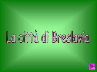 La città di Breslavia